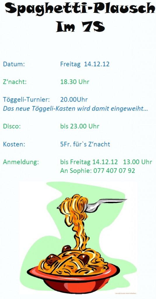 Spaghetti-Plausch im 7S